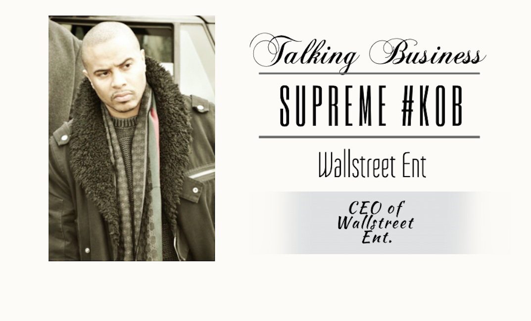 talking business with supreme #kob wall street ent mogul minded group