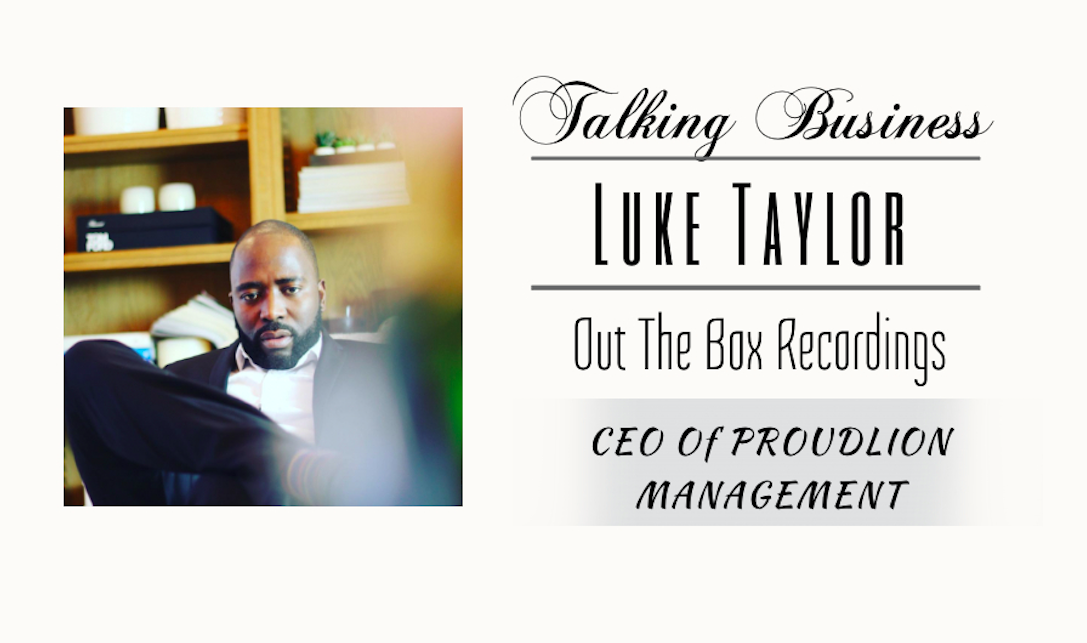 #TalkingBusiness With Luke Taylor CEO Of OTB & ProudLion Management